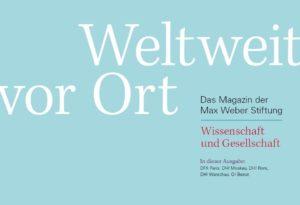 Cover Magazin Weltweit vor Ort Das Magazin der Max Weber Stiftung Thema: Wissenschaft und Gesellschaft